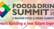 Madrid Food & Drink Summit, puesta al día de la industria de la Alimentación y Bebidas